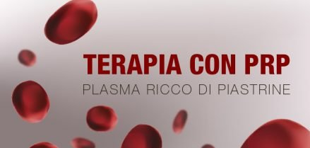 Terapia PRP - Plasma Ricco Piastrine